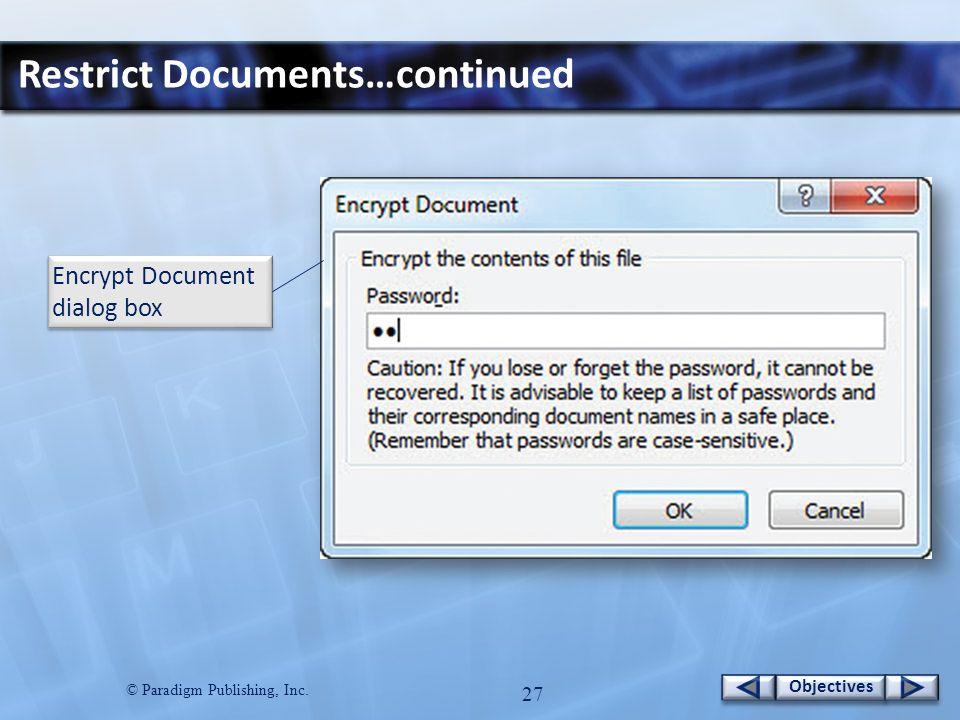 © Paradigm Publishing, Inc. 27 Objectives Restrict Documents…continued Encrypt Document dialog box