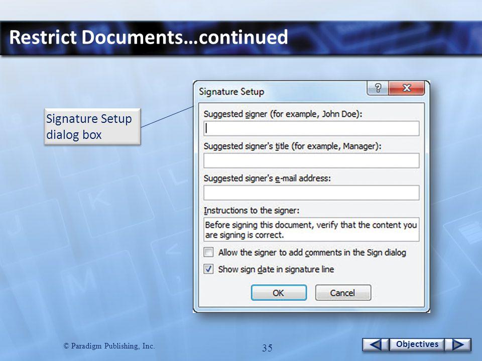© Paradigm Publishing, Inc. 35 Objectives Restrict Documents…continued Signature Setup dialog box