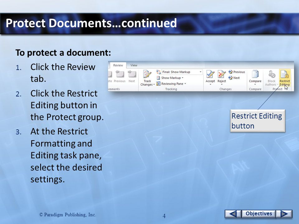 © Paradigm Publishing, Inc. 4 Objectives Protect Documents…continued To protect a document: 1.