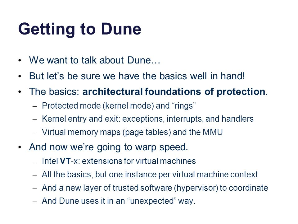 Getting to Dune We want to talk about Dune… But let's be sure we have the basics well in hand! The basics: architectural foundations of protection. –