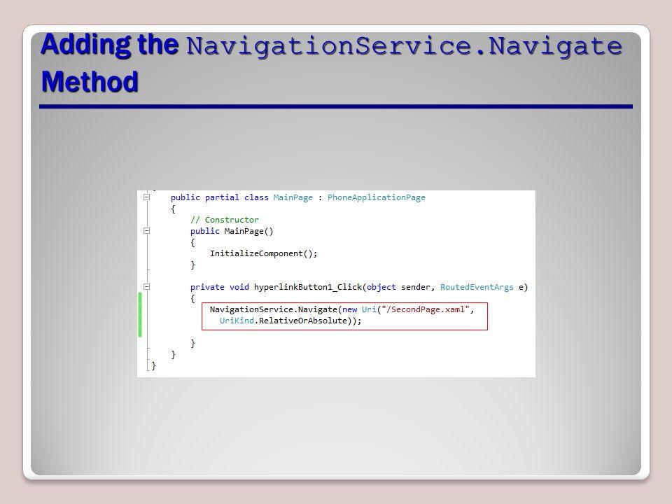 Adding the NavigationService.Navigate Method