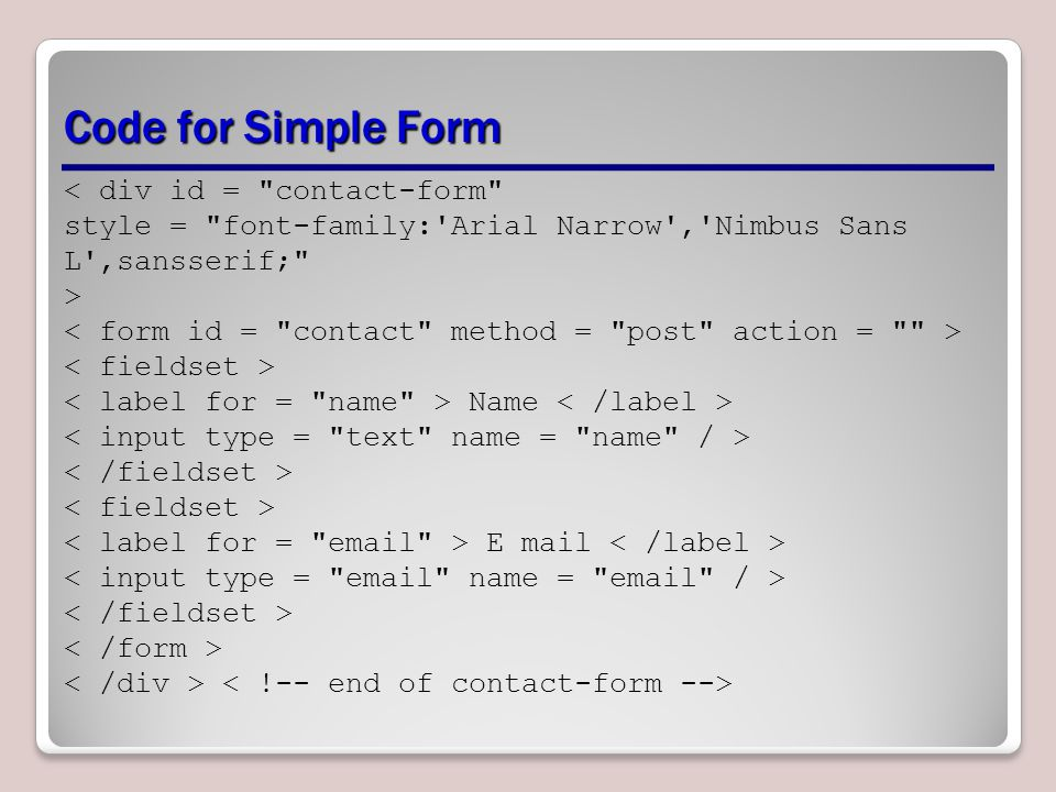 Code for Simple Form < div id =