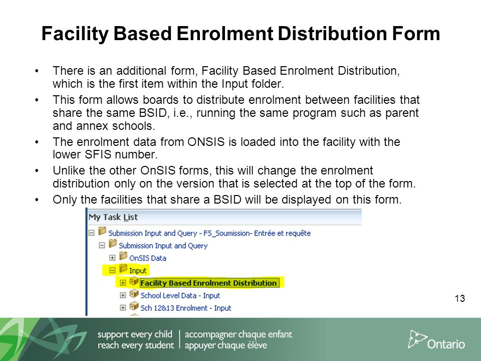 Facility Based Enrolment Distribution Form There is an additional form, Facility Based Enrolment Distribution, which is the first item within the Input folder.