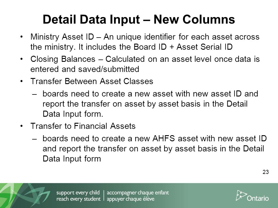 Detail Data Input – New Columns 23 Ministry Asset ID – An unique identifier for each asset across the ministry.
