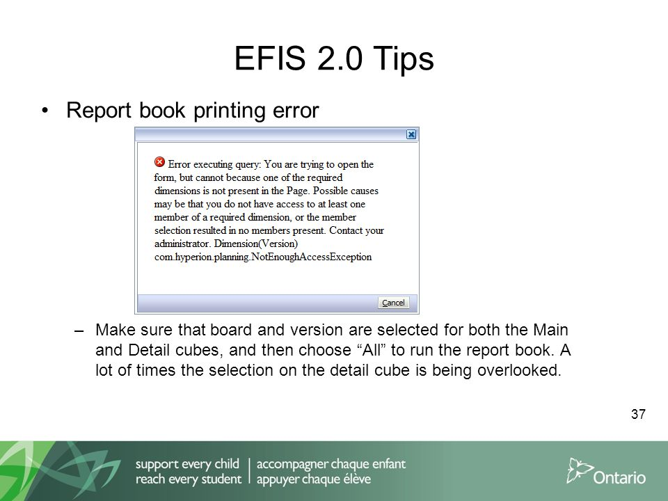 EFIS 2.0 Tips Report book printing error –Make sure that board and version are selected for both the Main and Detail cubes, and then choose All to run the report book.