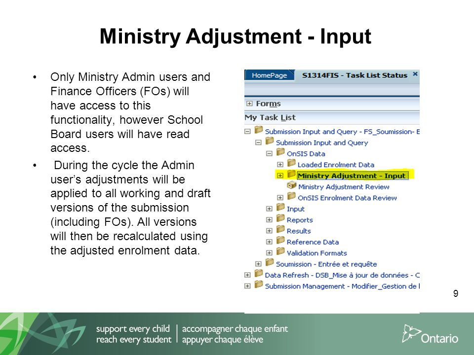 Ministry Adjustment - Input Only Ministry Admin users and Finance Officers (FOs) will have access to this functionality, however School Board users will have read access.