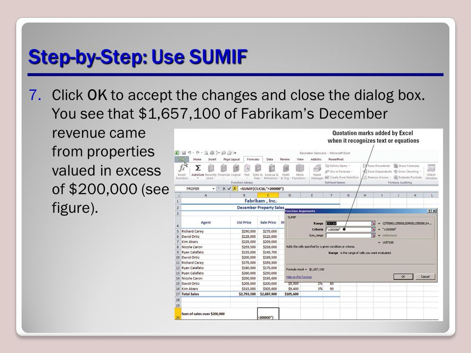 Step-by-Step: Use SUMIF 7.Click OK to accept the changes and close the dialog box.