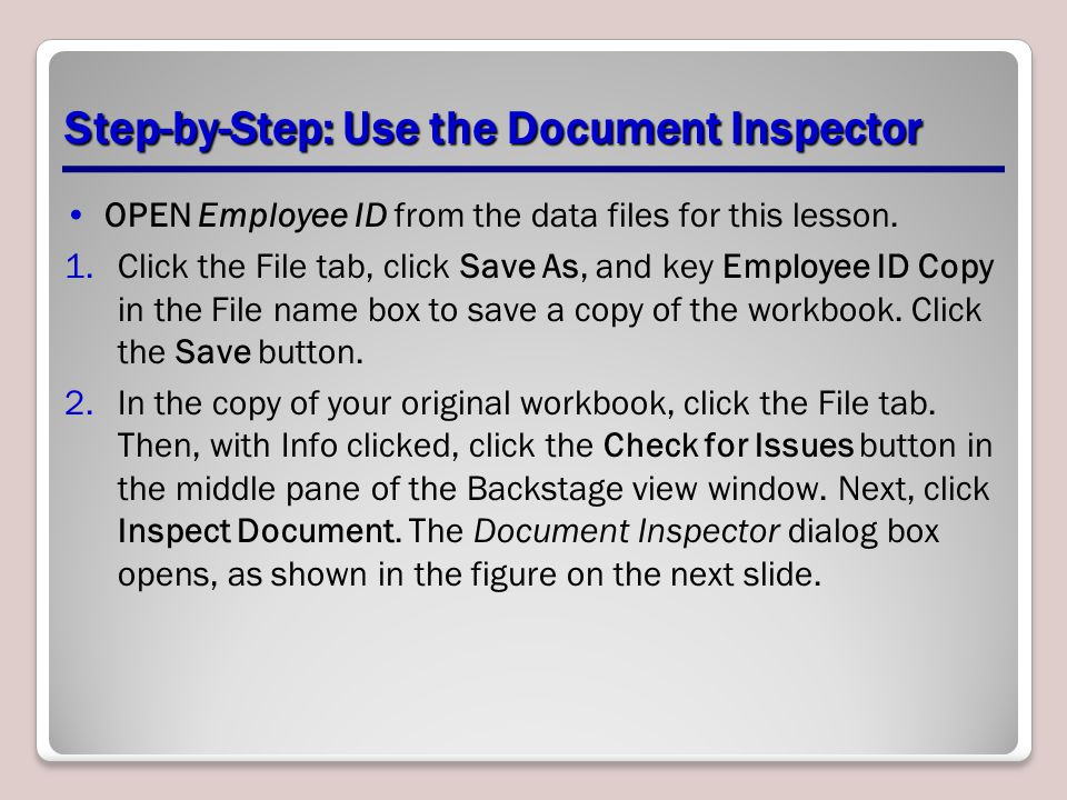 Step-by-Step: Use the Document Inspector OPEN Employee ID from the data files for this lesson.