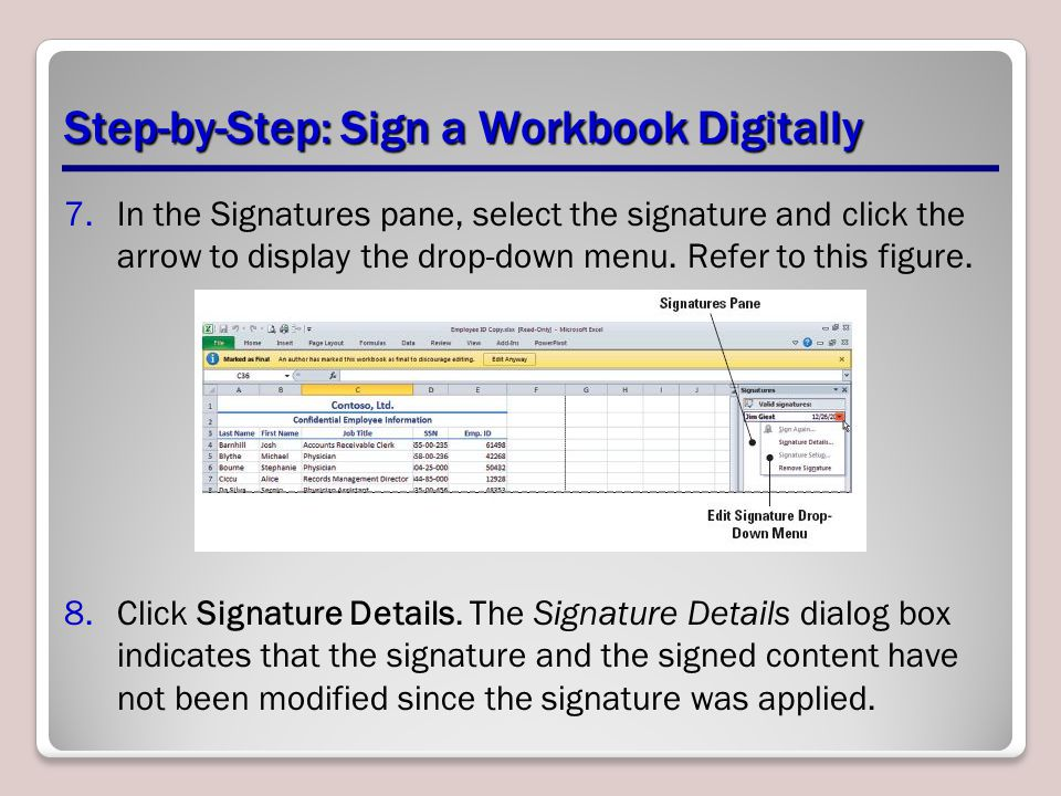 Step-by-Step: Sign a Workbook Digitally 7.In the Signatures pane, select the signature and click the arrow to display the drop-down menu.