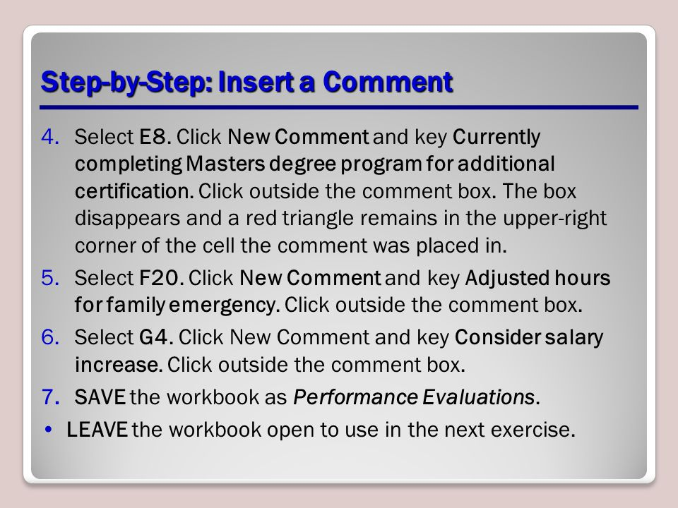 4.Select E8. Click New Comment and key Currently completing Masters degree program for additional certification. Click outside the comment box. The bo