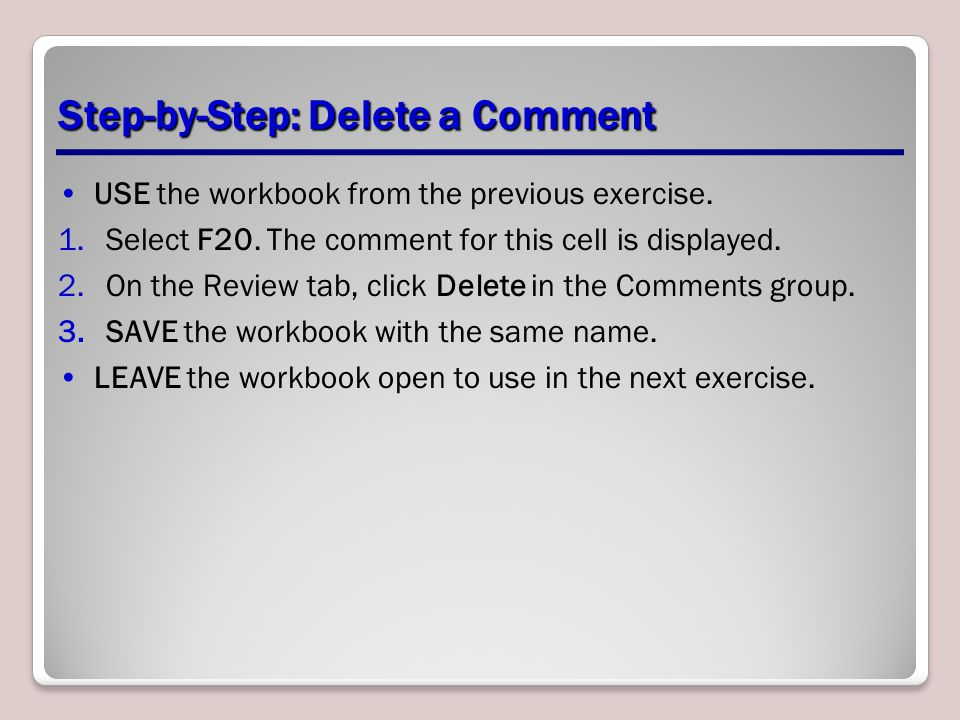 Step-by-Step: Delete a Comment USE the workbook from the previous exercise.