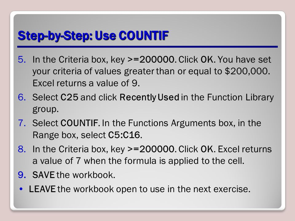 Step-by-Step: Use COUNTIF 5.In the Criteria box, key >=200000.