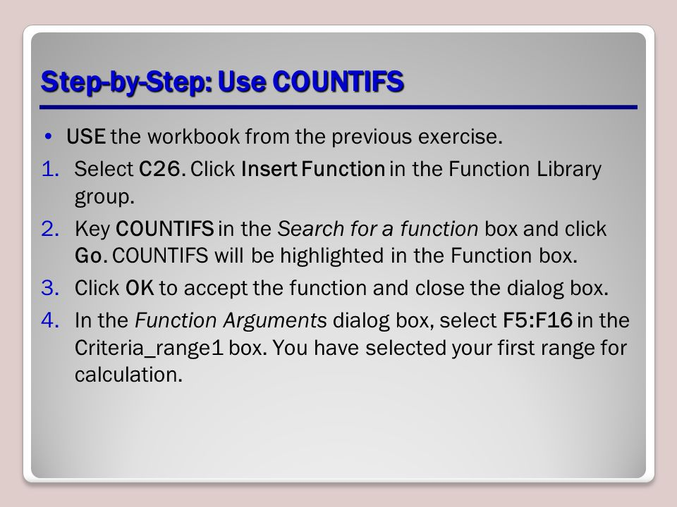 Step-by-Step: Use COUNTIFS USE the workbook from the previous exercise.