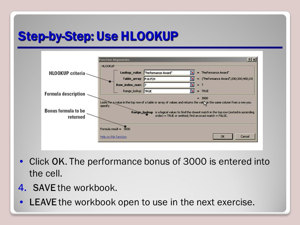 Step-by-Step: Use HLOOKUP Click OK.The performance bonus of 3000 is entered into the cell.