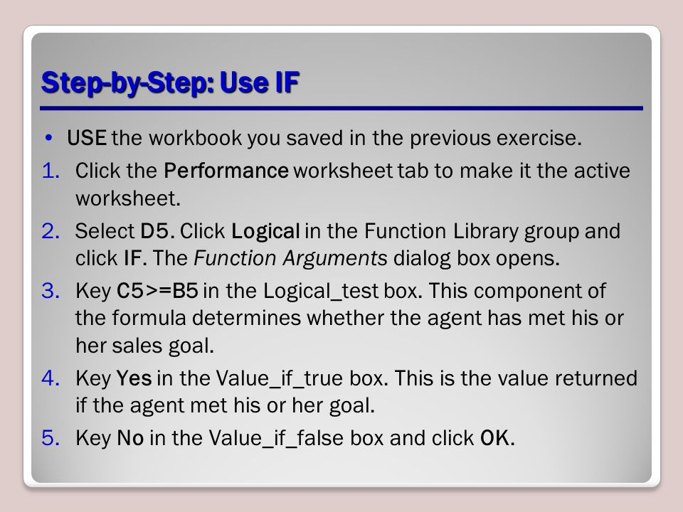 Step-by-Step: Use IF USE the workbook you saved in the previous exercise.