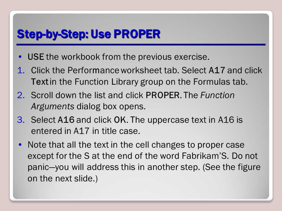 Step-by-Step: Use PROPER USE the workbook from the previous exercise.