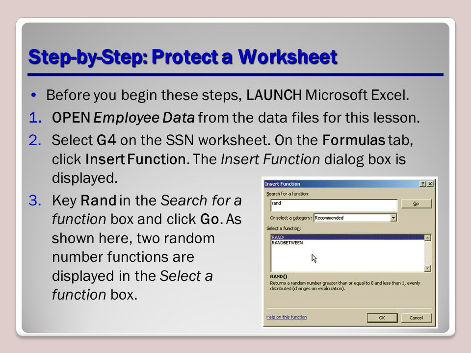 Step-by-Step: Protect a Worksheet Before you begin these steps, LAUNCH Microsoft Excel.