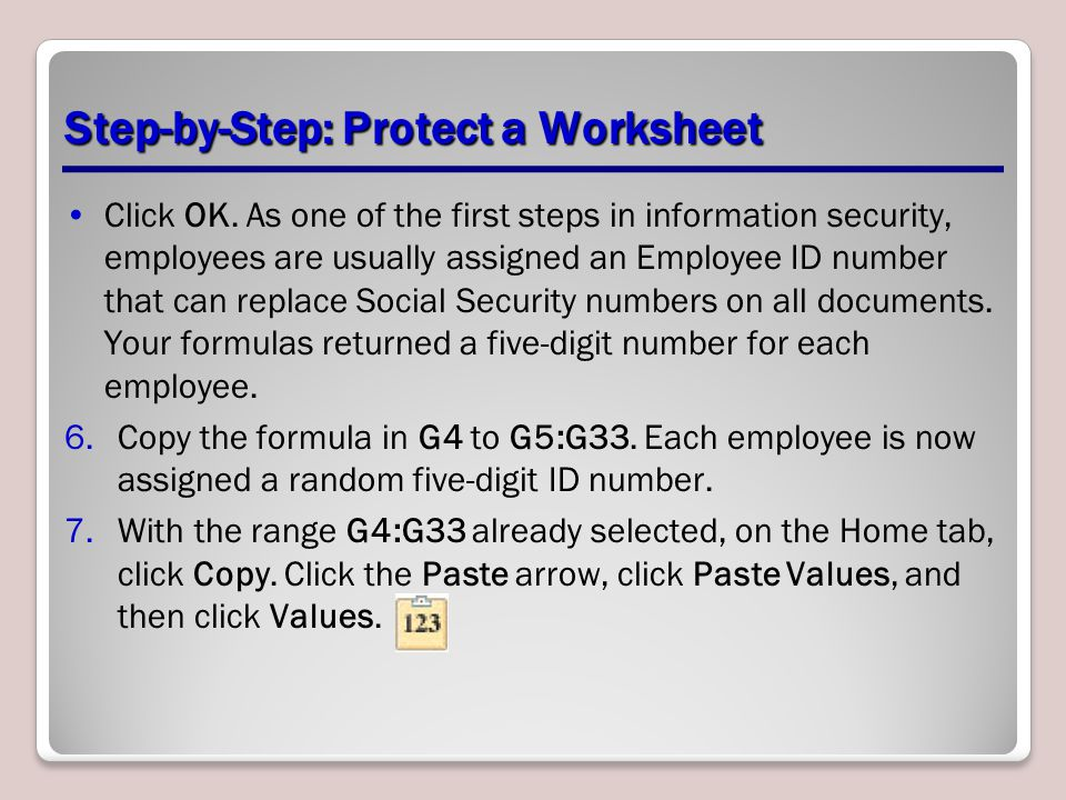 Step-by-Step: Protect a Worksheet Click OK.