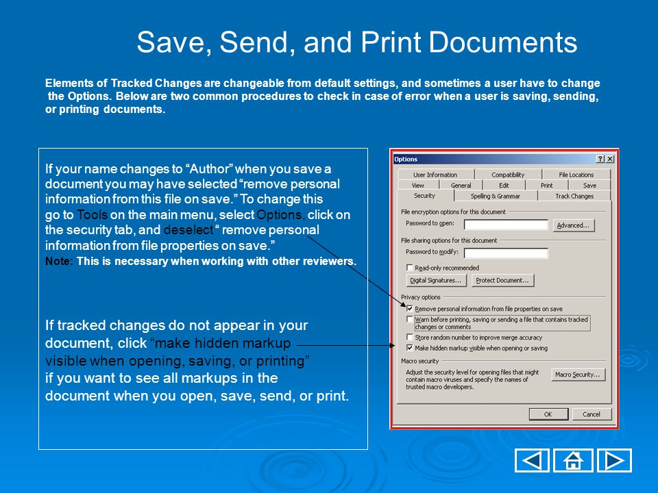 Save, Send, and Print Documents Elements of Tracked Changes are changeable from default settings, and sometimes a user have to change the Options.