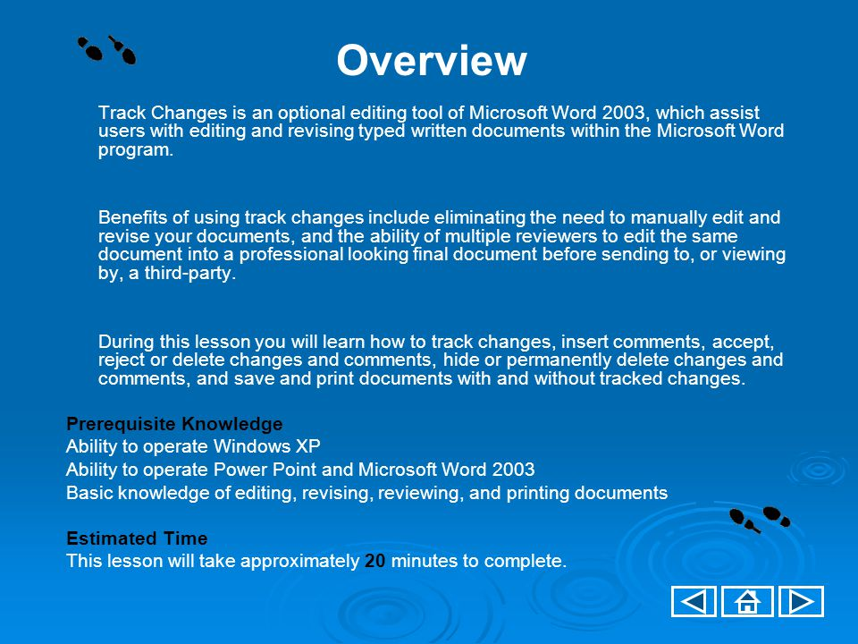 Menu Getting Started: View the Track Changes Reviewing Toolbar Track Changes Insert Comments Review: Accept, Reject or Delete Changes and Comments Hide or Delete Revisions Print, Save, and Send Documents Review Summary