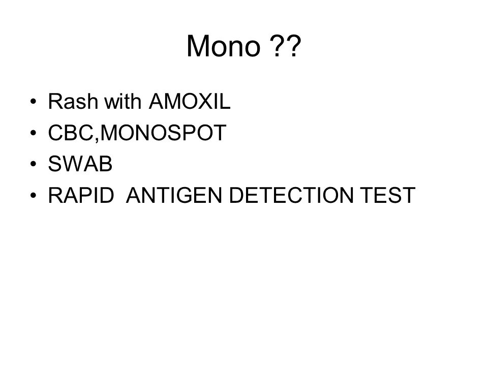 Mono ?? Rash with AMOXIL CBC,MONOSPOT SWAB RAPID ANTIGEN DETECTION TEST