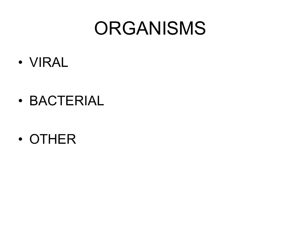ORGANISMS VIRAL BACTERIAL OTHER