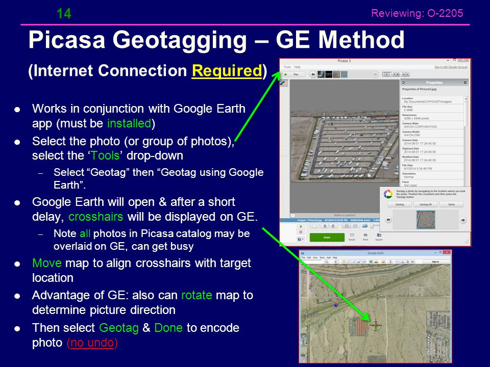 Reviewing: O-2205 Picasa Geotagging – Quick Method (Internet Connection Preferred for Map) Use Picasa & internal Google map engine Select the photo (o