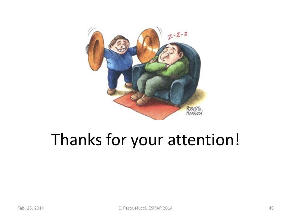 Feb. 25, 201446E. Pasqualucci, ESIPAP 2014 Thanks for your attention!