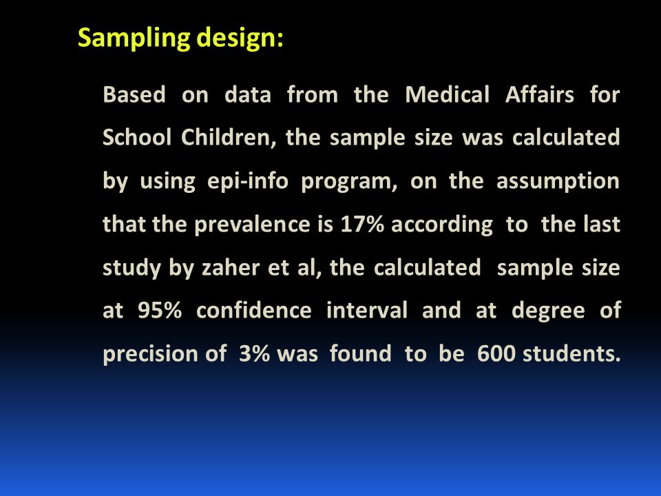 Sampling design: Based on data from the Medical Affairs for School Children, the sample size was calculated by using epi-info program, on the assumpti