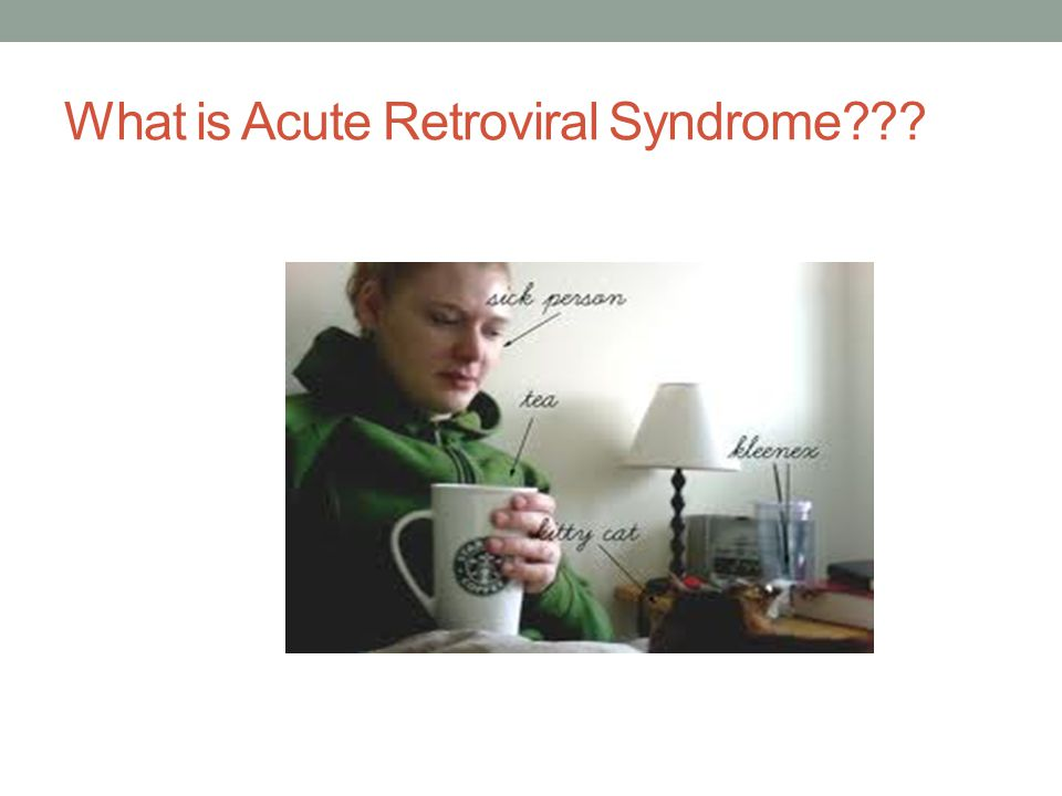 What is Acute Retroviral Syndrome???