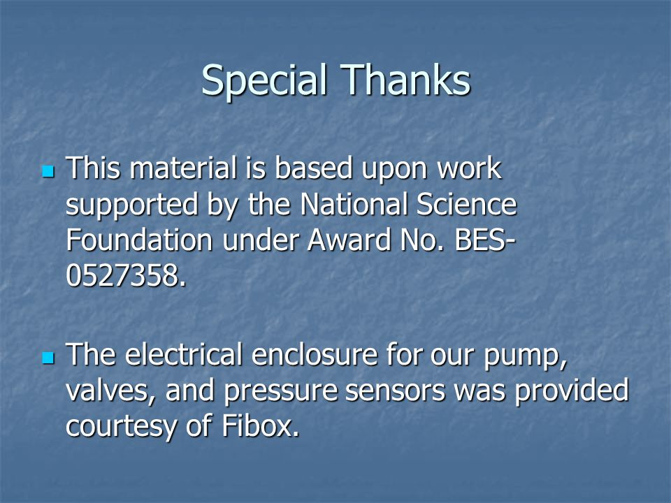 Special Thanks This material is based upon work supported by the National Science Foundation under Award No.