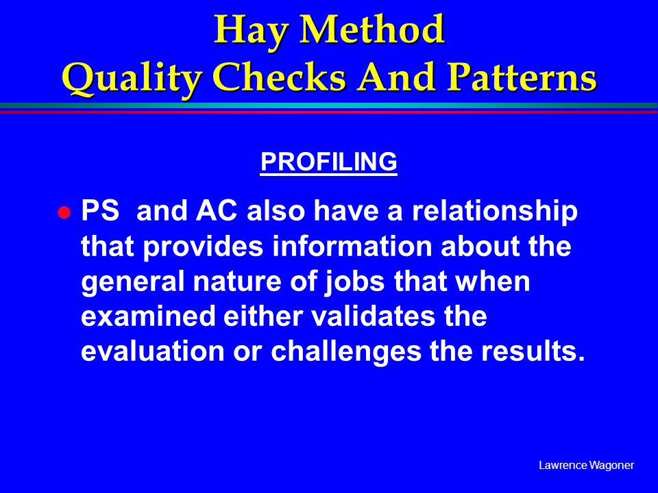 Lawrence Wagoner Hay Method Quality Checks And Patterns PROFILING l PS and AC also have a relationship that provides information about the general nat