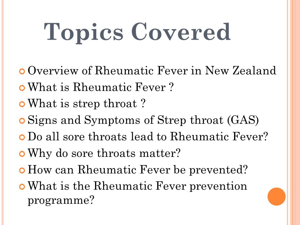 Topics Covered Overview of Rheumatic Fever in New Zealand What is Rheumatic Fever .