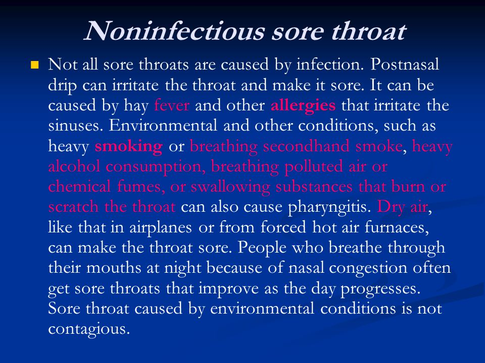 Noninfectious sore throat Not all sore throats are caused by infection.