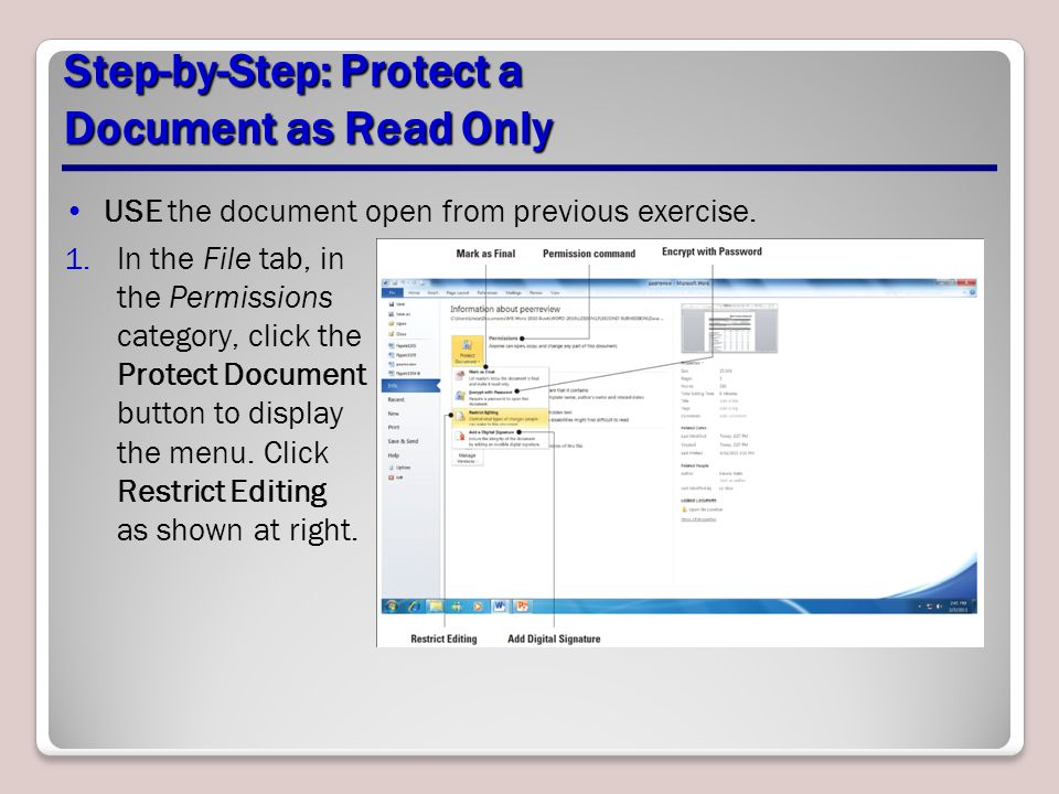 Step-by-Step: Protect a Document as Read Only USE the document open from previous exercise. 1.In the File tab, in the Permissions category, click the
