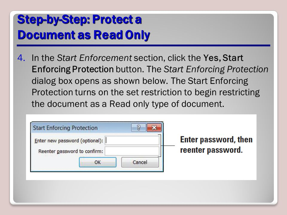 Step-by-Step: Protect a Document as Read Only 4.In the Start Enforcement section, click the Yes, Start Enforcing Protection button. The Start Enforcin