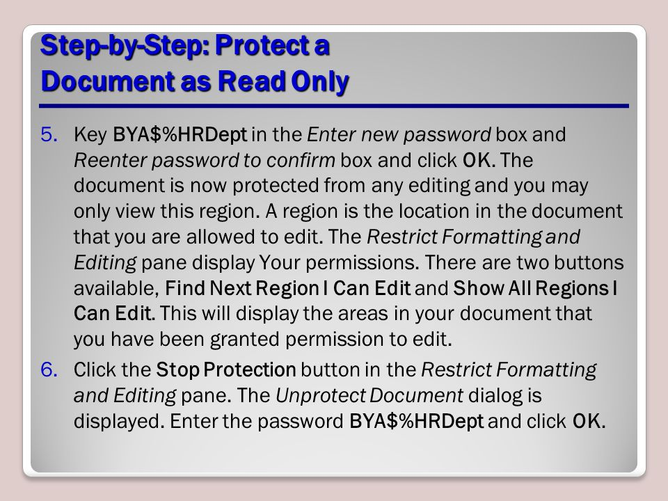 Step-by-Step: Protect a Document as Read Only 5.Key BYA$%HRDept in the Enter new password box and Reenter password to confirm box and click OK. The do