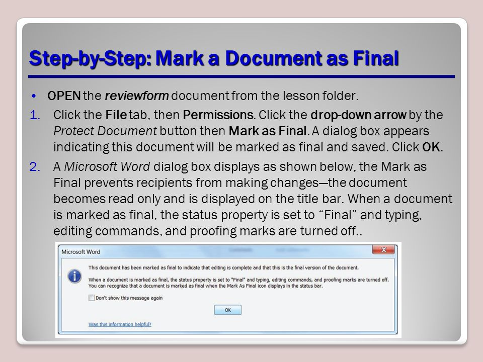 Step-by-Step: Mark a Document as Final OPEN the reviewform document from the lesson folder. 1.Click the File tab, then Permissions. Click the drop-dow