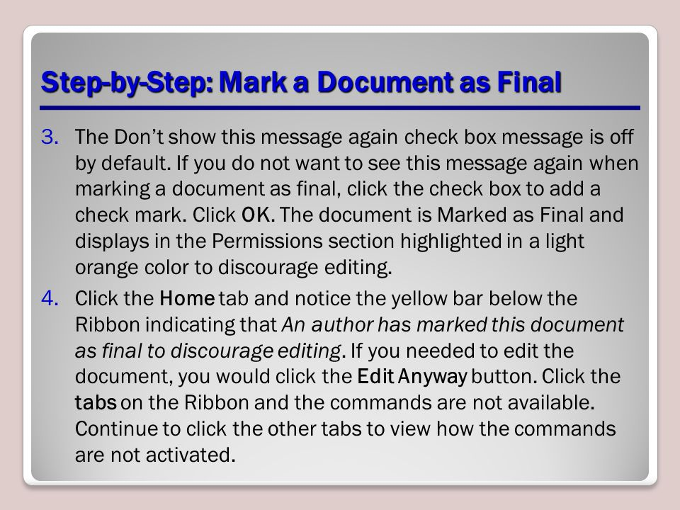 Step-by-Step: Mark a Document as Final 3.The Don't show this message again check box message is off by default. If you do not want to see this message