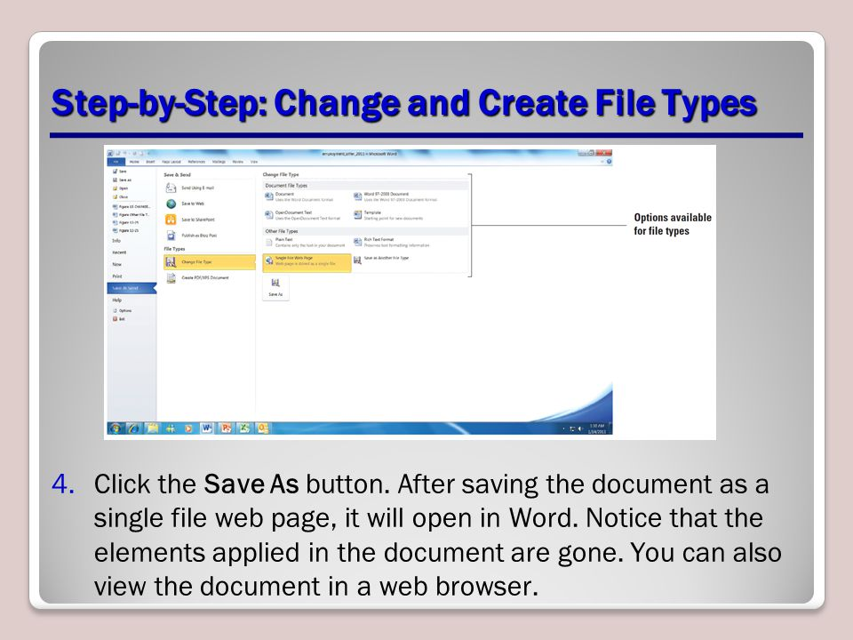 Step-by-Step: Change and Create File Types 4.Click the Save As button. After saving the document as a single file web page, it will open in Word. Noti