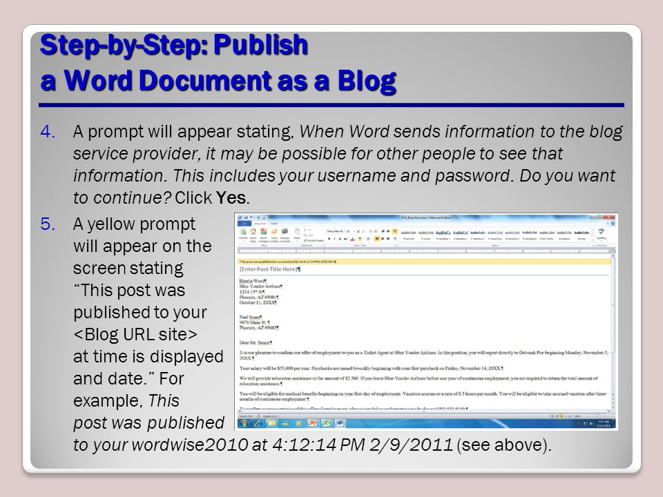 Step-by-Step: Publish a Word Document as a Blog 4.A prompt will appear stating, When Word sends information to the blog service provider, it may be po