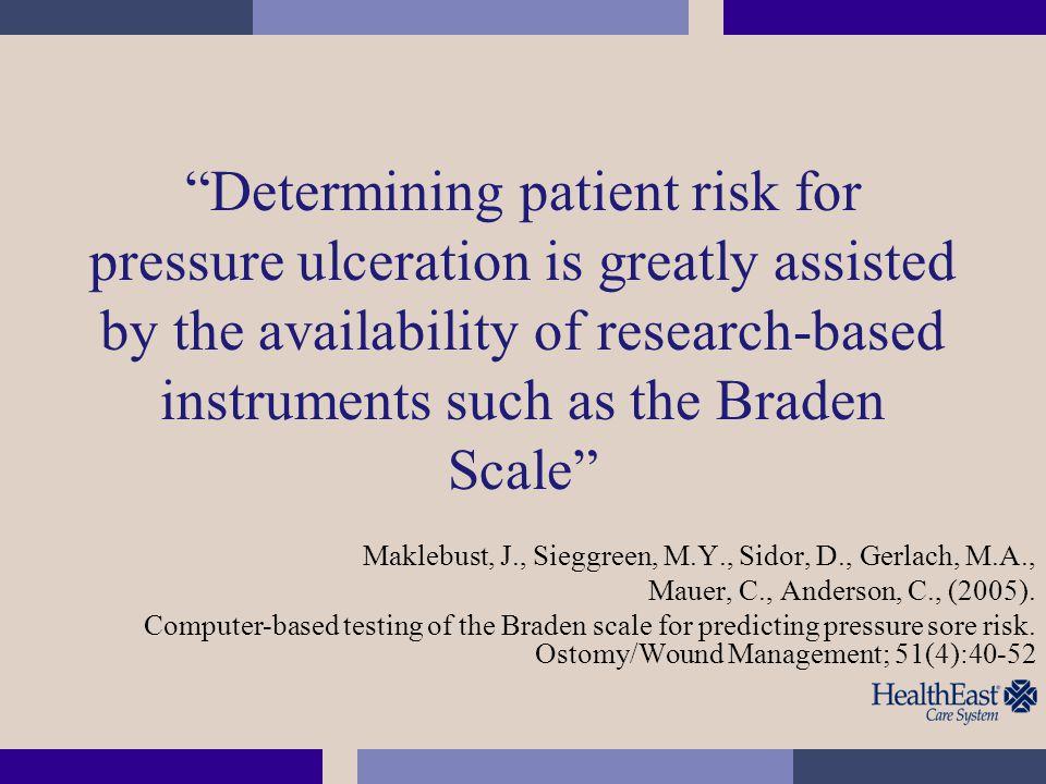 PU Assessment 11.Assess factors that impede healing status.