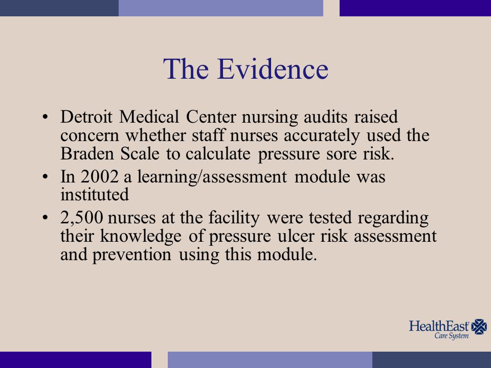 The Evidence Detroit Medical Center nursing audits raised concern whether staff nurses accurately used the Braden Scale to calculate pressure sore ris