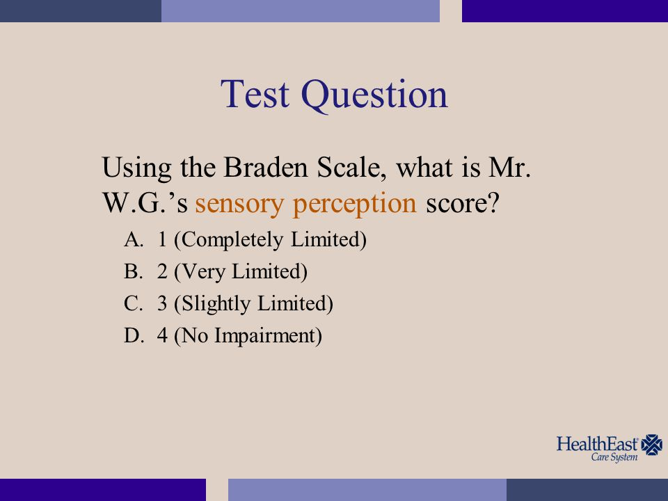Test Question Using the Braden Scale, what is Mr.W.G.'s friction and shear score.