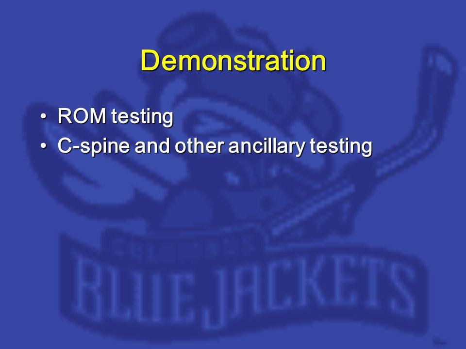 Demonstration ROM testingROM testing C-spine and other ancillary testingC-spine and other ancillary testing