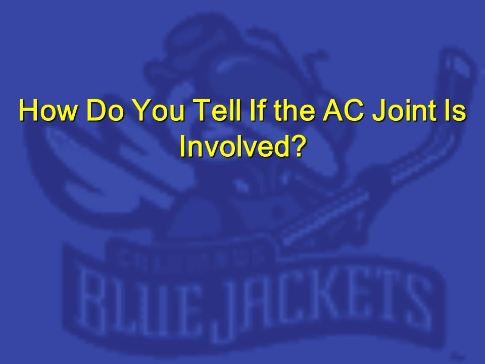 How Do You Tell If the AC Joint Is Involved?