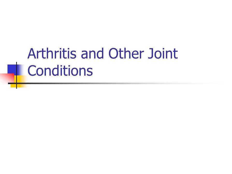 Arthritis Types Rheumatoid Arthritis OsteoArthritis Infectious (Septic) Arthritis