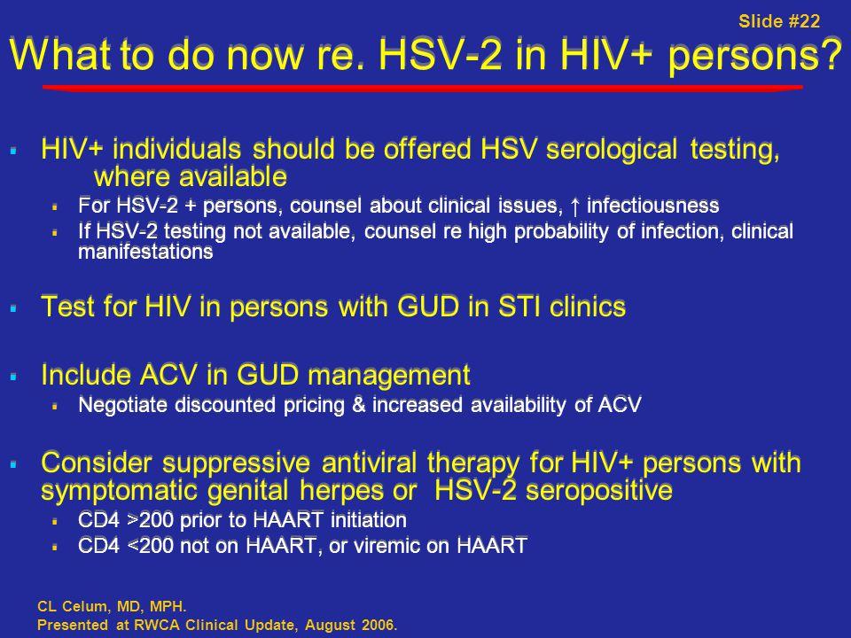 Slide #22 CL Celum, MD, MPH. Presented at RWCA Clinical Update, August 2006.