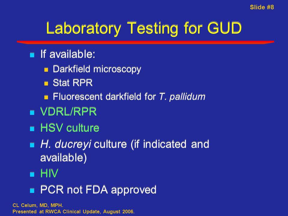 Slide #8 CL Celum, MD, MPH. Presented at RWCA Clinical Update, August 2006.