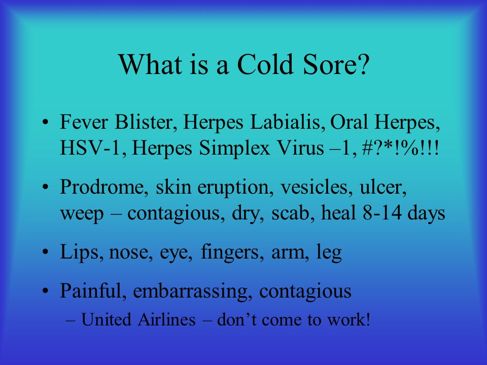 What is a Cold Sore.